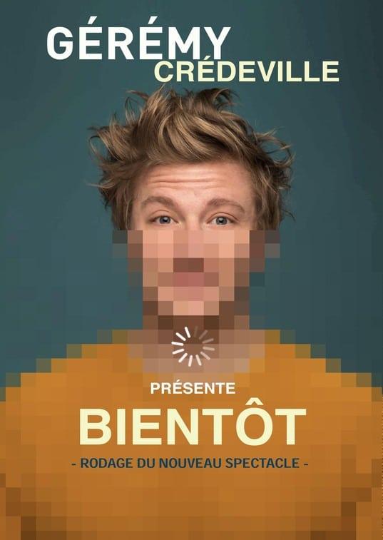 """Gérémy Crédeville, """"Bientôt"""", spectacle 2021"""